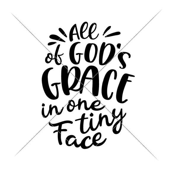 All Of God S Grace In One Tiny Face Svg Eps Dxf Files For Etsy