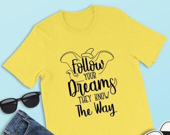 46029fe12d Follow Your Dreams Shirt, Dumbo Shirt, They Know the Way, Dumbo Flying  Elephant, Fantasyland, Dumbo Ride, Disneyland Shirt, Magic Kingdom