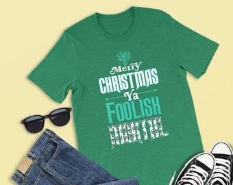 7922a55a Merry Christmas Ya Foolish Mortal Shirt, Haunted Mansion Shirt, Haunted  Mansion Christmas Shirt, Disney Christmas Shirt, Ya Filthy Animal