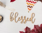 Blessed Script Word Cutout - Thanksgiving Wood Lettering - Fall Decor DIY - Craft Supplies - Wreath Word - Farmhouse Wall and Door Decor