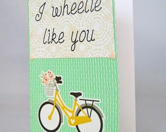 Bicycle Pun Wheelie Like You Card
