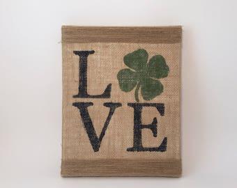 LOVE Irish Burlap Decor, Irish decor, Ireland, saint patricks day, st pattys day, clover, shamrock, luck, rustic, burlap, Irish, love