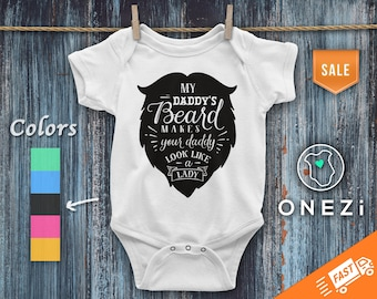 Daddy Baby Onesie® ღ My Daddy's Beard Makes Your Daddy Look Like A Lady ღ Cute Baby Onesie®