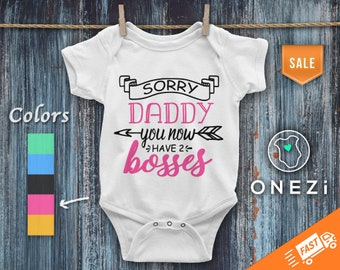 Daddy Baby Onesie® ღ Sorry Daddy You Now Have 2 Bosses ღ Cute Daddy Onesie® Girl