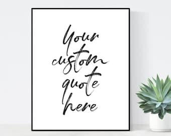 Custom Quote Print, Brush Lettering, Modern Calligraphy   Custom Wall Art, Custom Print, Personalized Gift, Brush Script, Custom Quote Sign