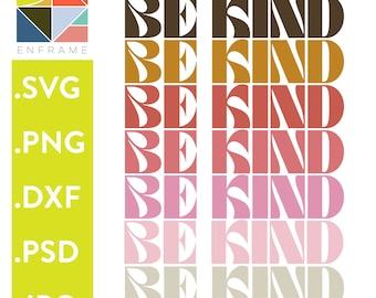 Be Kind SVG, Vintage Typography, Ombre