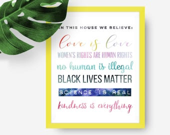 In this House We Believe…Political Art, RESIST, Digital Download, Home Decor, Wall Art, equality, feminism, love is love, black lives matter
