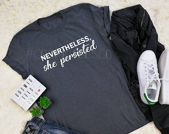 nevertheless she persisted shirt, she was warned, persisted shirt, feminist, inspirational tee, womens march, feminism, girl power, tumblr