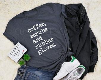 c549090e0f nurse shirt, coffee scrubs and rubber gloves, nurse gift, gift for nurse,  nurse life, rn shirt, nursing, nurse shirts, nurse appreciation