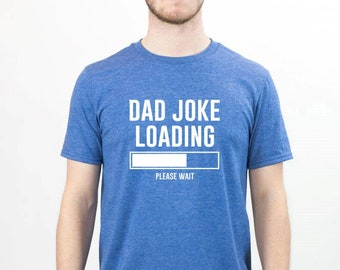 79550f1d dad joke shirt - funny dad shirts - funny fathers day - fathers day gift -  gift for dad - new dad - grandpa gift - dad birthday gift