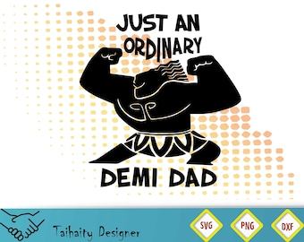 68afd4db Just an ordinary Demi Dad svg file/ Just an ordinary Demi Dad svg, dxf,  png/ Printable/ SVG cut file/ Vector/ Digital/Print/Instant download