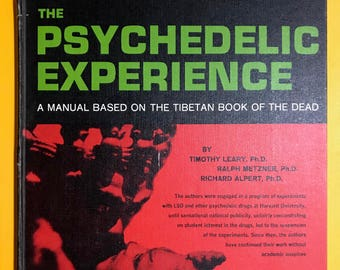 The Psychedelic Experience: A Manual Based on the Tibetan Book of the Dead By Timothy Leary 1964