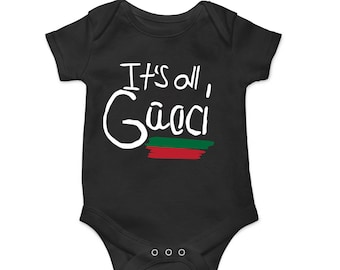 It's all Gucci/Good baby onesie - FREE SHIPPING - Gucci Shirt - Gucci T Shirt - Gucci Onesie -  Gucci Kids - Gucci Kids Clothing