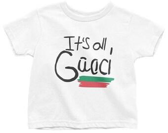 e7c2da565 It's all Gucci/Good Toddler/Kid Tees - Gucci Shirt - Gucci T Shirt - Gucci  Onesie - Gucci Kids - Gucci Kids Clothing