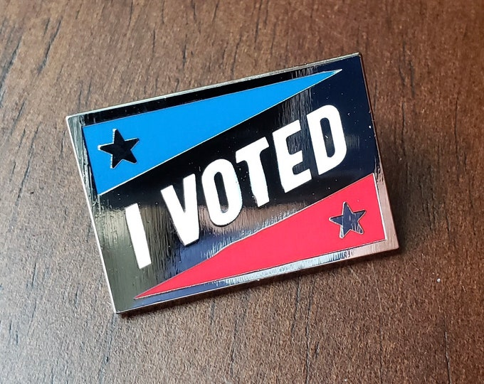 I Voted Pin-- Hard Enamel Pin -- Election Pin -- Vote Pin