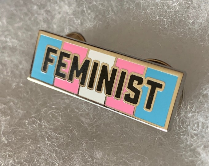 """Feminist"" Pin in support of Trans rights"