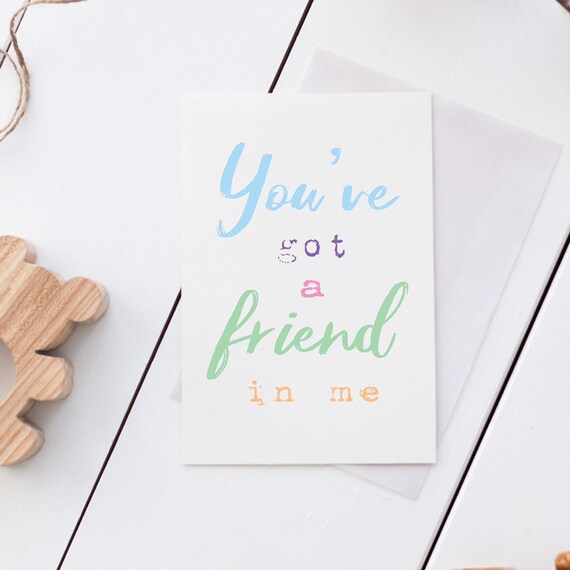 Toy story print, colourful quote, you've got a friend in me