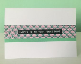 Happy Birthday Gorgeous handmade card