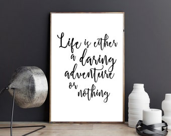life is either a daring adventure or nothing, digital quotes, digital prints,