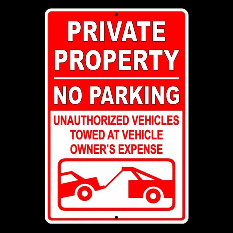 """No Parking Sign Private Property Unauthorized Towed 12/""""x18/"""" Aluminum"""