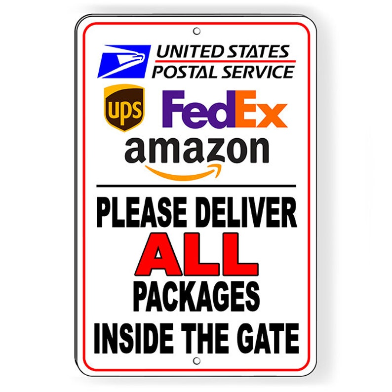 eabb443df487 Please Deliver All Packages Inside The Gate Sign METAL 5 SIZES usps SI177