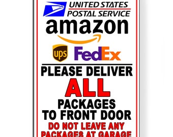 Please Deliver All Packages To Front Door Do Not Leave Packages At Garage Sign METAL 5 SIZES SI136