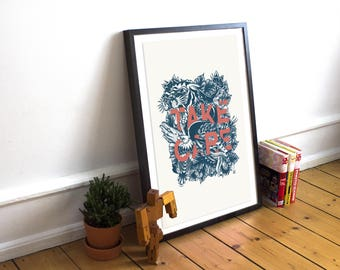 TAKE CARE / 29.7 x 42 cm / Illustration / typography / poster / Wild / wall decor / Design / A3