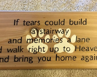 dog/cat If tears could build a stairway. loss of pet
