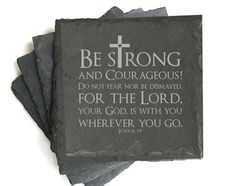 Bible Verse Coasters , Slate Coaster Set, Joshua 1:9,  Be Strong and Courageous, Religious Gift, Inspirational, Stone Coaster