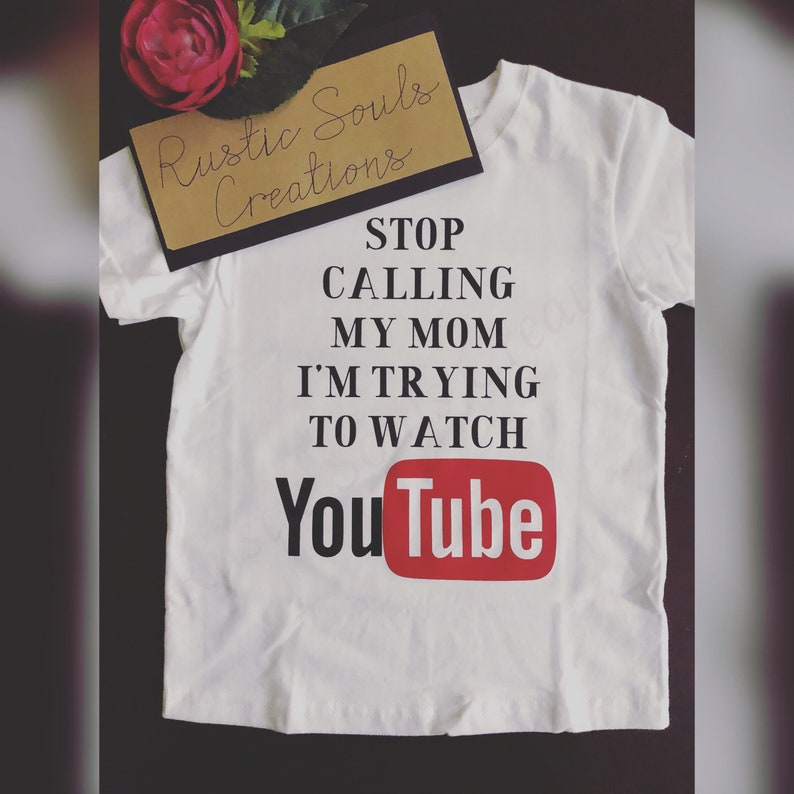 Funny Kids YouTube Shirt, Stop Calling My Mom I'M Trying To Watch YouTube,  Kids YouTube