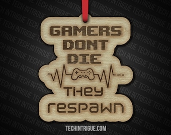 Handmade Wooden Christmas Ornaments Gamers Dont Die They Respawn Gamer Life Custom Personalize Playstation Xbox Nintendo Gaming Gift