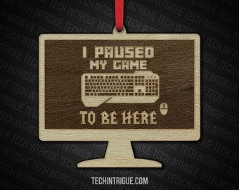 Handmade Wooden Christmas Ornaments I Paused My Game To Be Here I Don't Want to be Here Gamer Life PC Gamer Desktop WASD Ornament