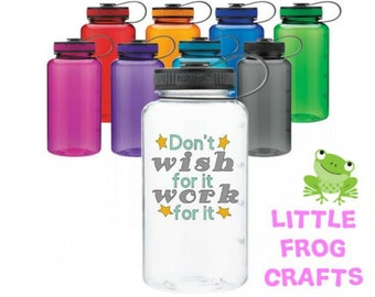 Don/'t Wish For It Work For It Sports Water Bottle 34 Oz Water Tracker