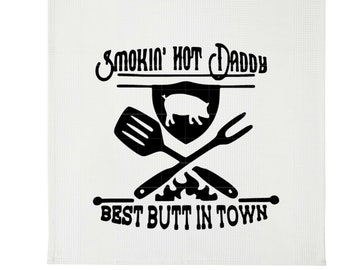 b53c8cc24af Smokin  Hot Daddy Best Butt in Town Dish Towel