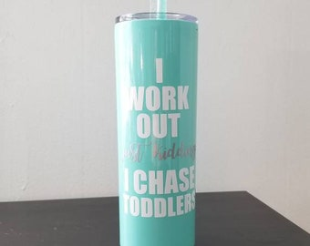 aea97f56 I work out just kidding I chase Toddlers, funny, Mint 20 oz Stainless Steel  24 Hour Cold 12 Hour Hot Bpa Free Water Bottle