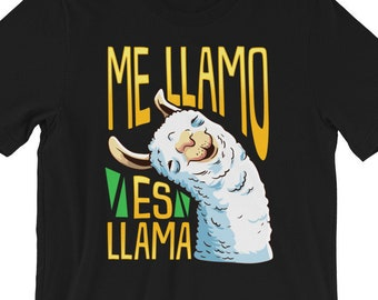 28e8104f Me Llamo Es Llama, Short-Sleeve Unisex T-Shirt, Gift for Spanish Teacher or  Student, Funny Foreign Language
