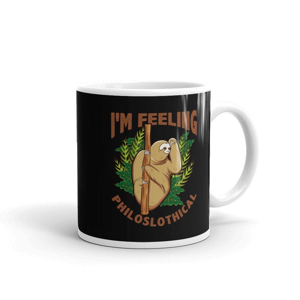 Feeling Philoslothical White Ceramic Coffee Cup 11 ounce Mug
