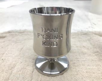 Dani F*cking Kind Shot glass 1 oz.