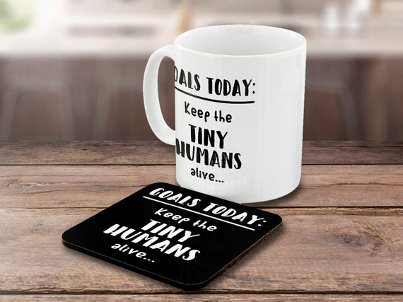 Keep The Tiny Humans Alive White Mug And Coaster Set Goals Today