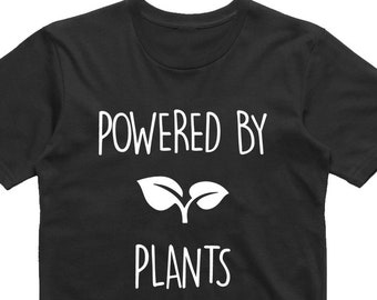 d46ce6ff0 Powered by Plants T Shirt for Vegans - Vegan Gift Vegan Tee Vegan Shirt  Vegan Top Vegan T-Shirt - Slogan Tee - Gift for Vegetarian Shirt