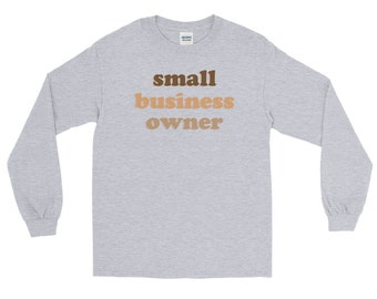 Small Business Owner Long Sleeve Shirt