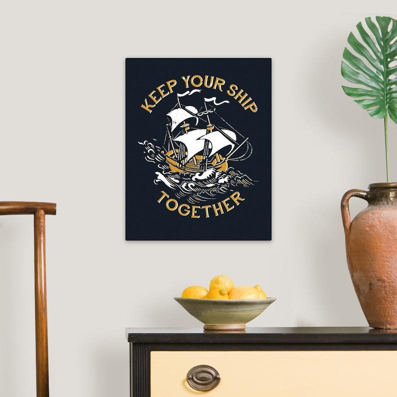 Acrylic Wall Art Print Keep Your Ship Together 16x20
