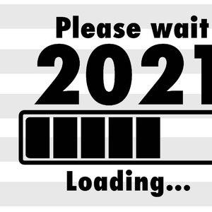 Retirement 2021 loading SVG instant digital download PNG file
