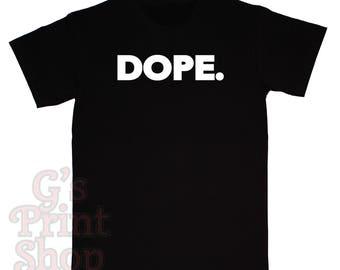 DOPE T Shirt - Hip Hop - Rap - I AM - Fresh - Hustle- Urban - White
