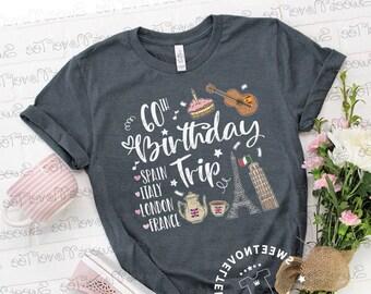 939578d65 60th Birthday Trip Europe, Women's Party Tee, Spain Italy Rome London Vacay  Tshirt, Girls Travel Shirt, Milan Madrid Top, France Paris Vacay