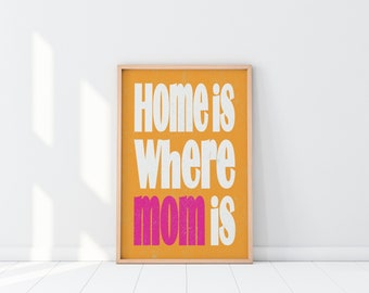 "A Print of  the Saying ""Home Is Where Mom Is"" on an Orange Background - Instant Download , Printable Art Wall Decor"