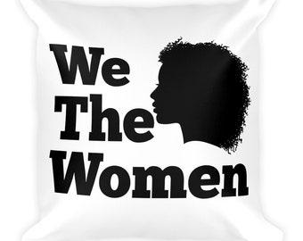 We The Women Feminist Square Pillow