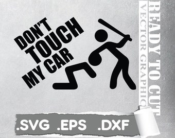 Don T Touch My Car Etsy