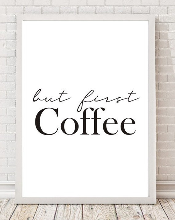 A4 But First Coffee Typography Print Quote Gift Kitchen Home Decor UNFRAMED