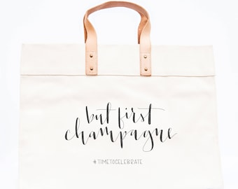 Canvas Travel Tote Bag with Quote - Leather Handles, Large, Interior Pockets, But First Champagne